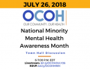 JULY 26, 2018: OCOH: Our Community, Our Health; Minority Mental Health Month Starting a Conversation to Overcome Stigma, National town hall